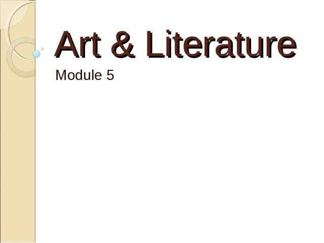 Art & Literature Module 5