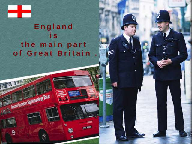 England is the main part of Great Britain .