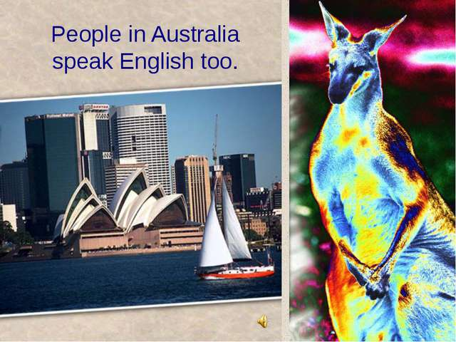 People in Australia speak English too.
