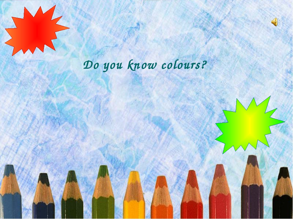 Do you know colours?