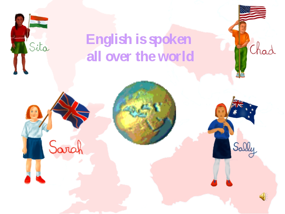 English is spoken all over the world