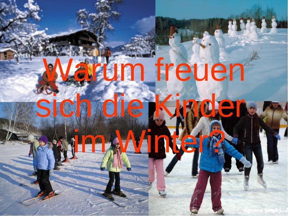 Warum freuen sich die Kinder im Winter?