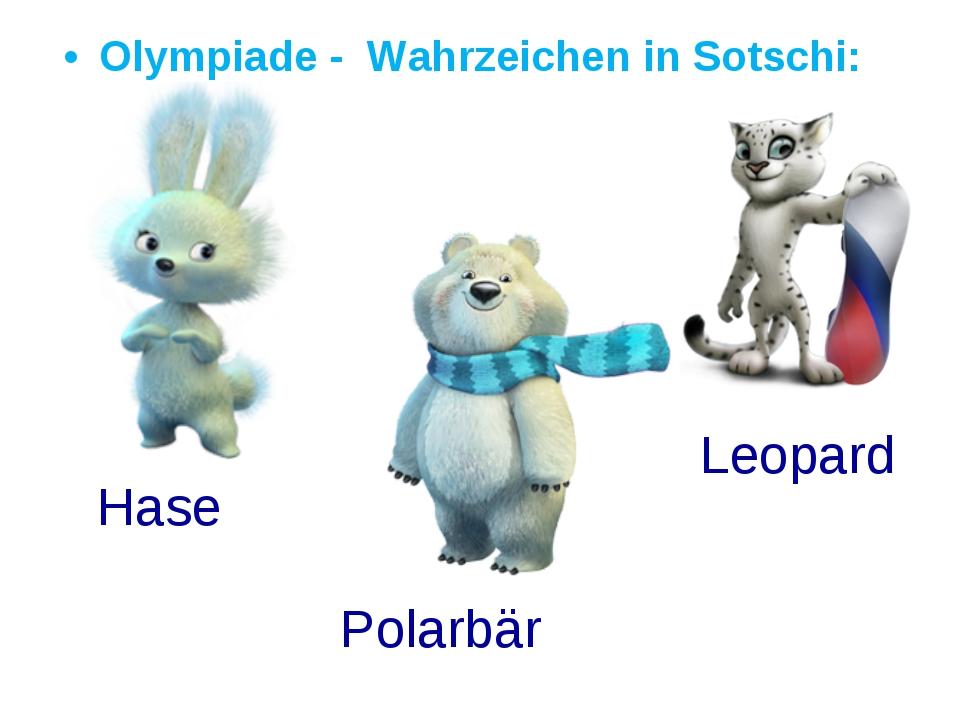 Olympiade - Wahrzeichen in Sotschi: Hase Polarbär Leopard