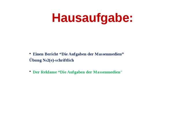 """Hausaufgabe: Einen Bericht """"Die Aufgaben der Massenmedien"""" Übung №2(e)-schrif..."""