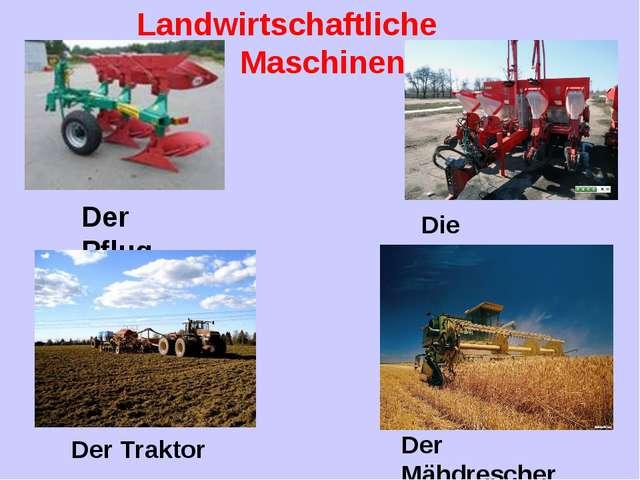 Landwirtschaftliche Maschinen Der Pflug Die Sämaschine Der Traktor Der Mähdre...