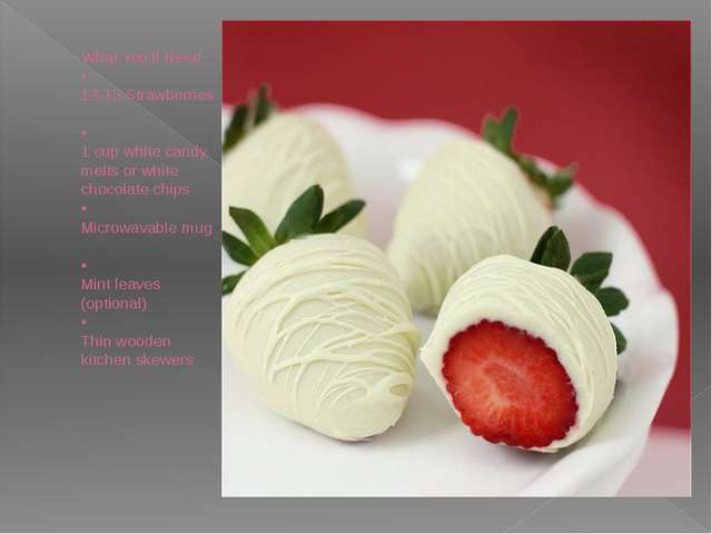 What You'll Need • 12-15 Strawberries • 1 cup white candy melts or white cho...
