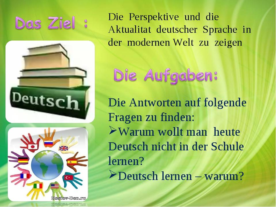 Die Perspektive und die Aktualitat deutscher Sprache in der modernen Welt zu...
