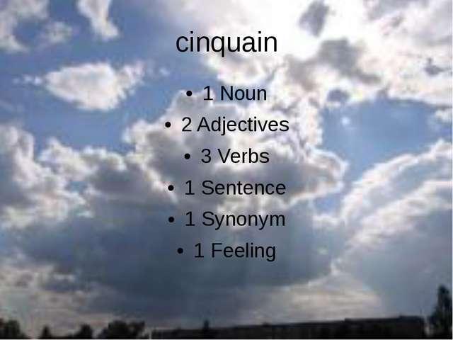 cinquain 1 Noun 2 Adjectives 3 Verbs 1 Sentence 1 Synonym 1 Feeling