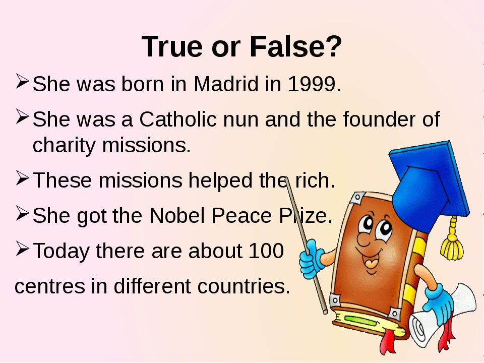 True or False? She was born in Madrid in 1999. She was a Catholic nun and the...