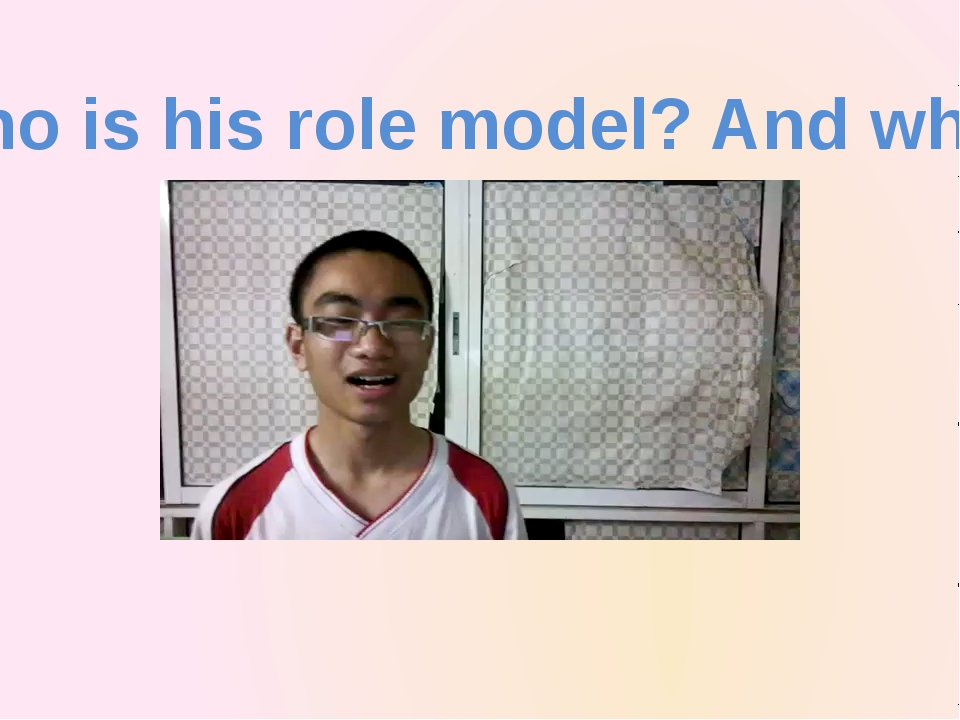 Who is his role model? And why?