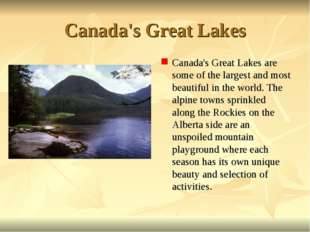 Canada's Great Lakes Canada's Great Lakes are some of the largest and most be