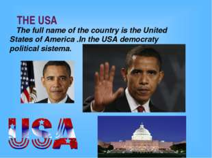 THE USA The full name of the country is the United States of America .In the