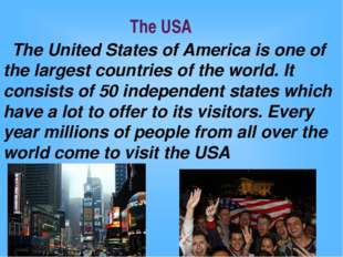The USA The United States of America is one of the largest countries of the w