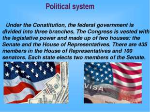 Political system Under the Constitution, the federal government is divided in