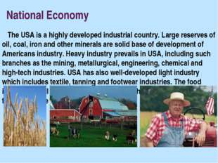 National Economy The USA is a highly developed industrial country. Large res