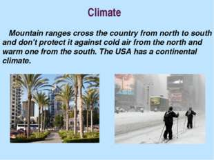 Climate Mountain ranges cross the country from north to south and don't prote