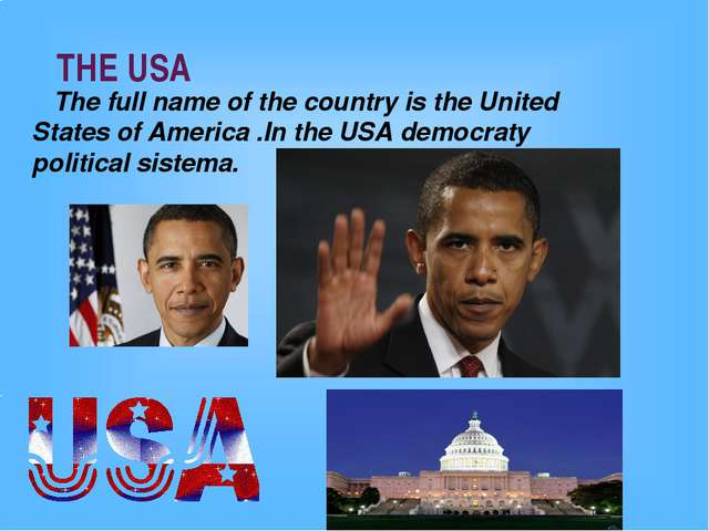 THE USA The full name of the country is the United States of America .In the...