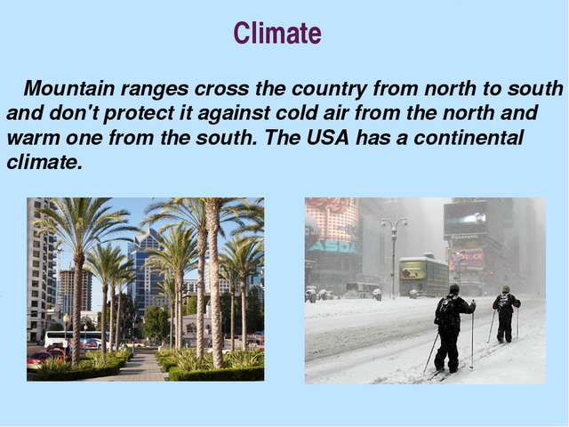 Climate Mountain ranges cross the country from north to south and don't prote...
