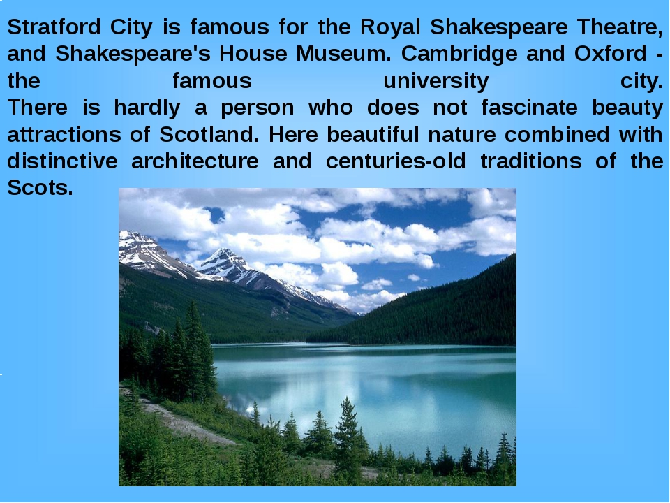 Stratford City is famous for the Royal Shakespeare Theatre, and Shakespeare's...