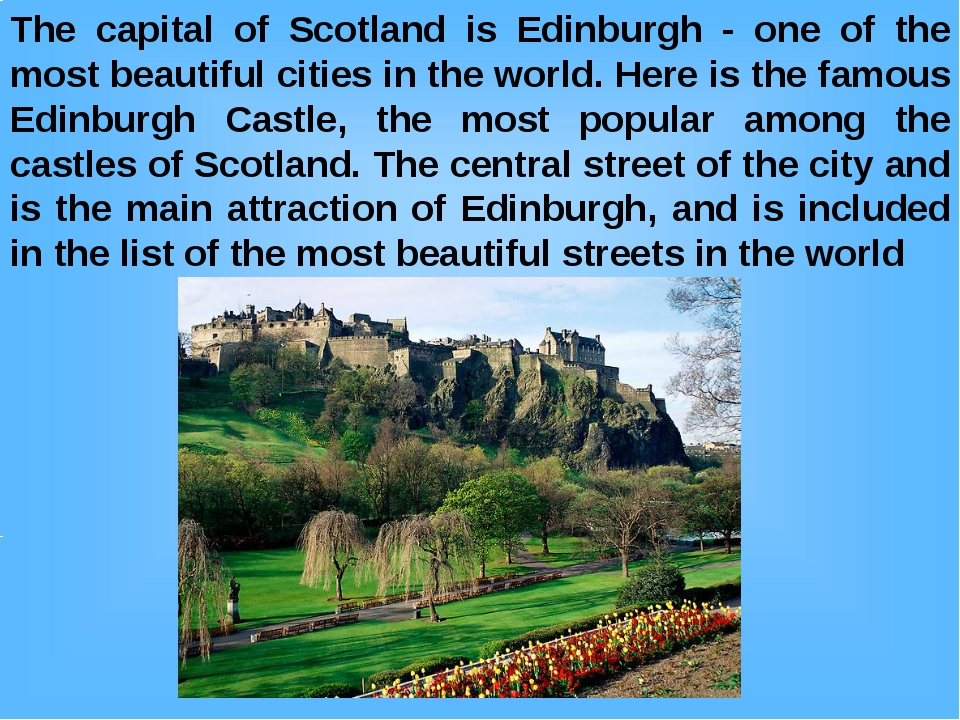 The capital of Scotland is Edinburgh - one of the most beautiful cities in th...