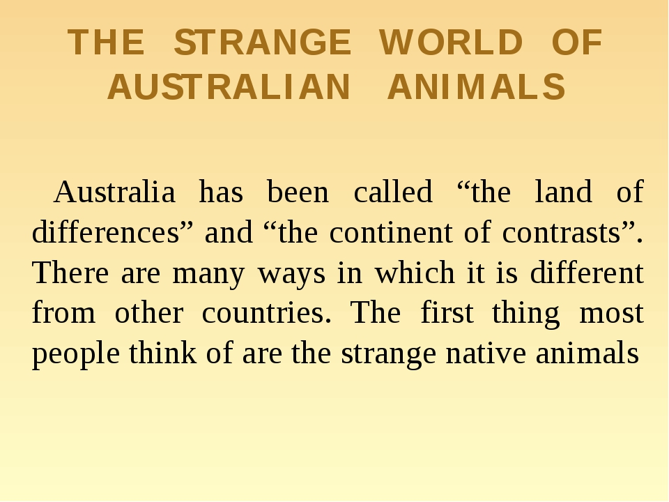"THE STRANGE WORLD OF AUSTRALIAN ANIMALS Australia has been called ""the land o..."