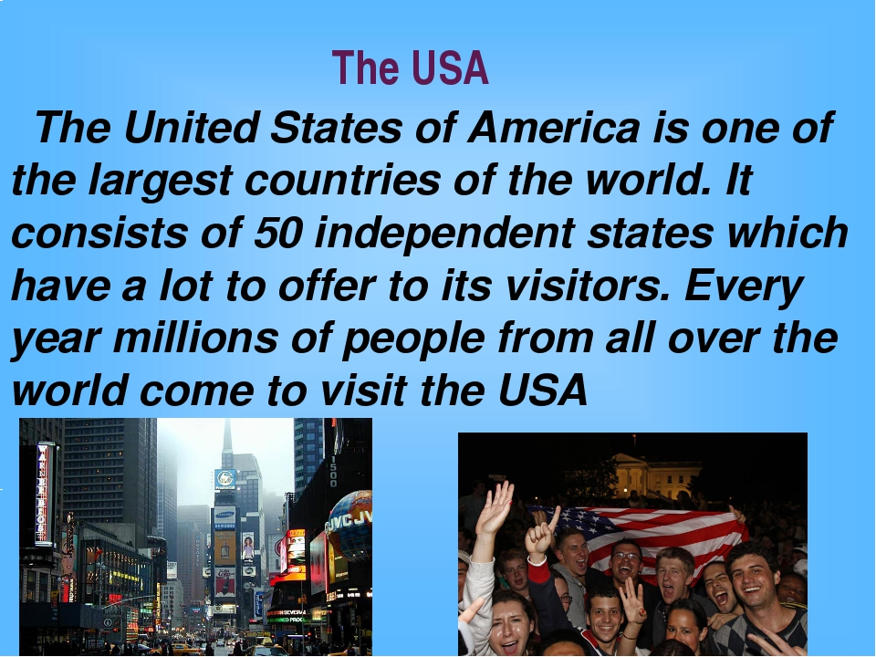 The USA The United States of America is one of the largest countries of the w...