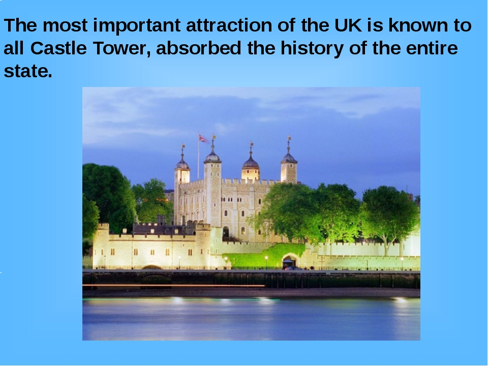 The most important attraction of the UK is known to all Castle Tower, absorbe...