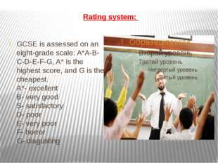 Rating system: GCSE is assessed on an eight-grade scale: A*A-B-C-D-E-F-G, A*