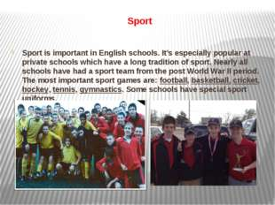 Sport Sport is important in English schools. It's especially popular at priva