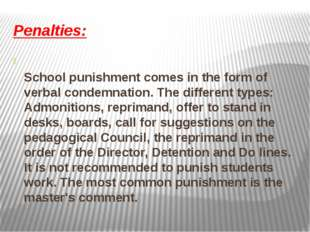 Penalties: School punishment comes in the form of verbal condemnation. The di
