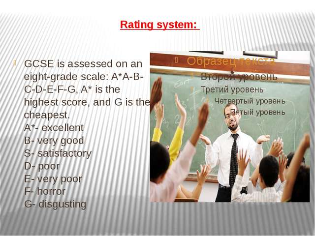 Rating system: GCSE is assessed on an eight-grade scale: A*A-B-C-D-E-F-G, A*...
