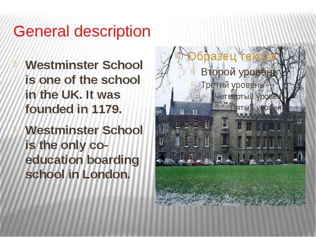General description Westminster School is one of the school in the UK. It was...