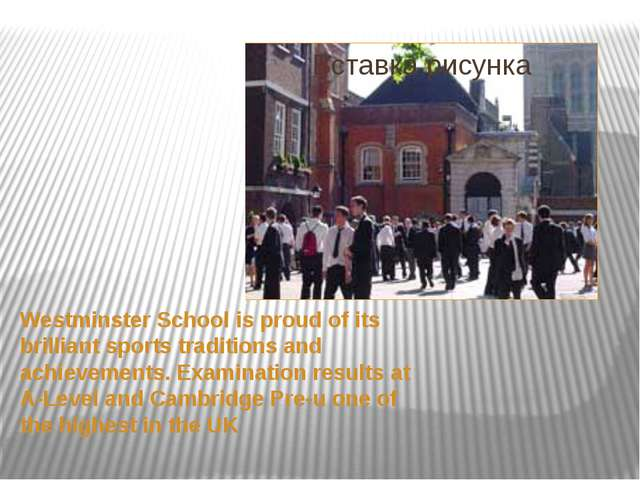 Westminster School is proud of its brilliant sports traditions and achieveme...