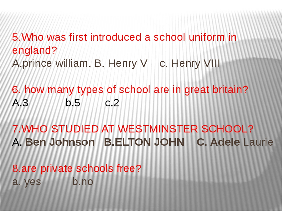 5.Who was first introduced a school uniform in england? A.prince william. B....