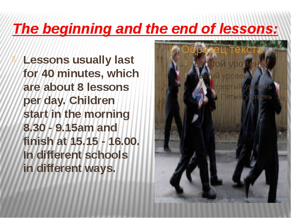 The beginning and the end of lessons: Lessons usually last for 40 minutes, wh...