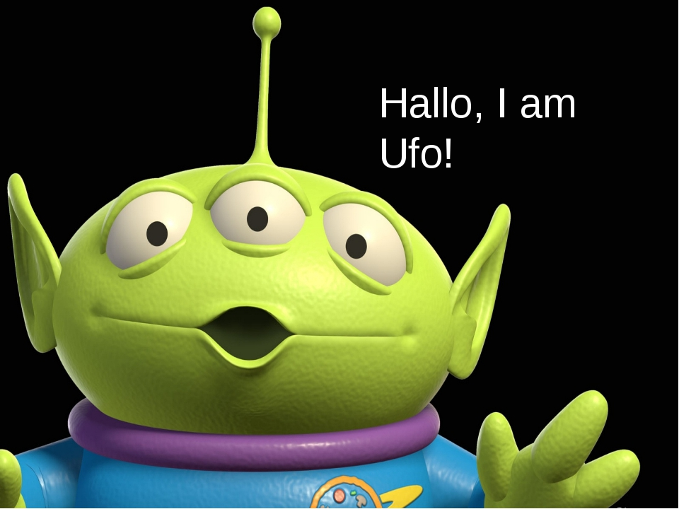 Hallo, I am Ufo!