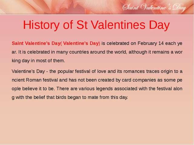 History of St Valentines Day Saint Valentine's Day(Valentine's Day)is celeb...