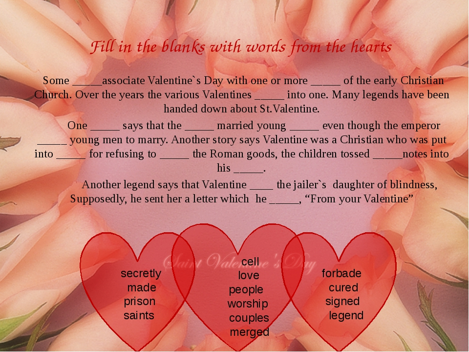 Fill in the blanks with words from the hearts Some _____associate Valentine`s...