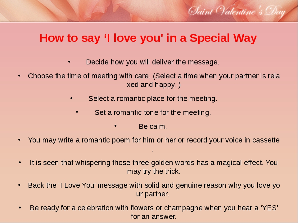 How to say 'I love you' in a Special Way Decide how you will deliver the mess...