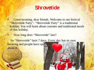 "Shrovetide Good morning, dear friends. Welcome to our festival ""Shrovetide Pa"