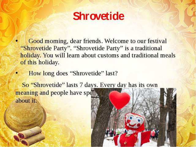 "Shrovetide Good morning, dear friends. Welcome to our festival ""Shrovetide Pa..."