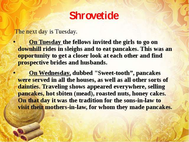 Shrovetide The next day is Tuesday.        On Tuesday the fellows invited the...