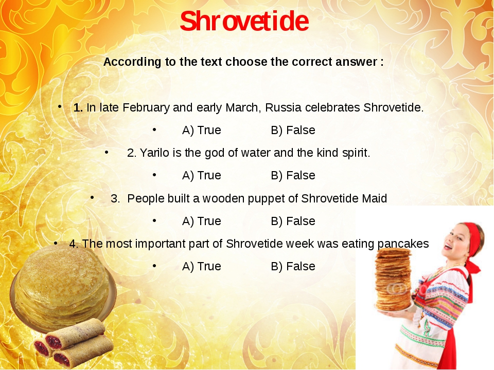 Shrovetide According to the text choose the correct answer : 1. In late Febru...