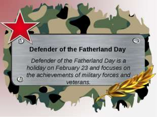 Defender of the Fatherland Day Defender of the Fatherland Day is a holiday o