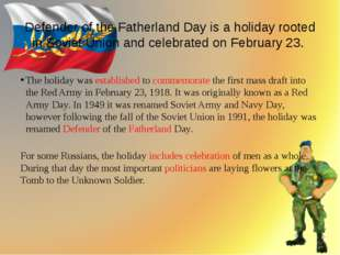 Defender of the Fatherland Day is a holiday rooted in Soviet Union and celeb