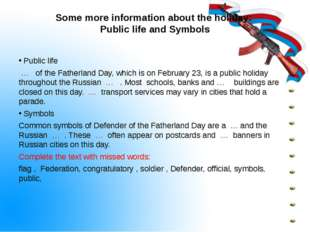 Some more information about the holiday: Public life and Symbols Public life