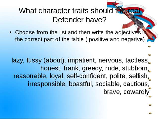 What character traits should the real Defender have? Choose from the list and...