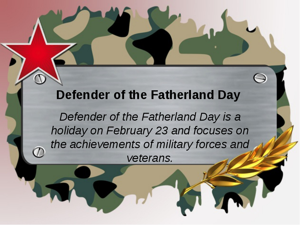 Defender of the Fatherland Day Defender of the Fatherland Day is a holiday o...