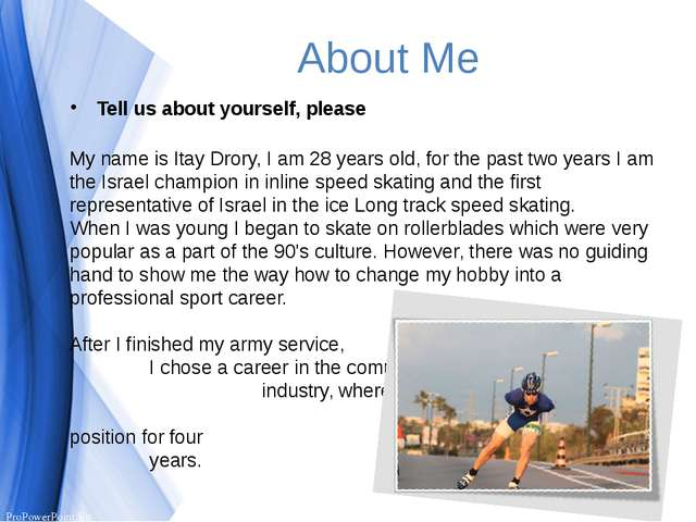 About Me Tell us about yourself, please My name is Itay Drory, I am 28 years...