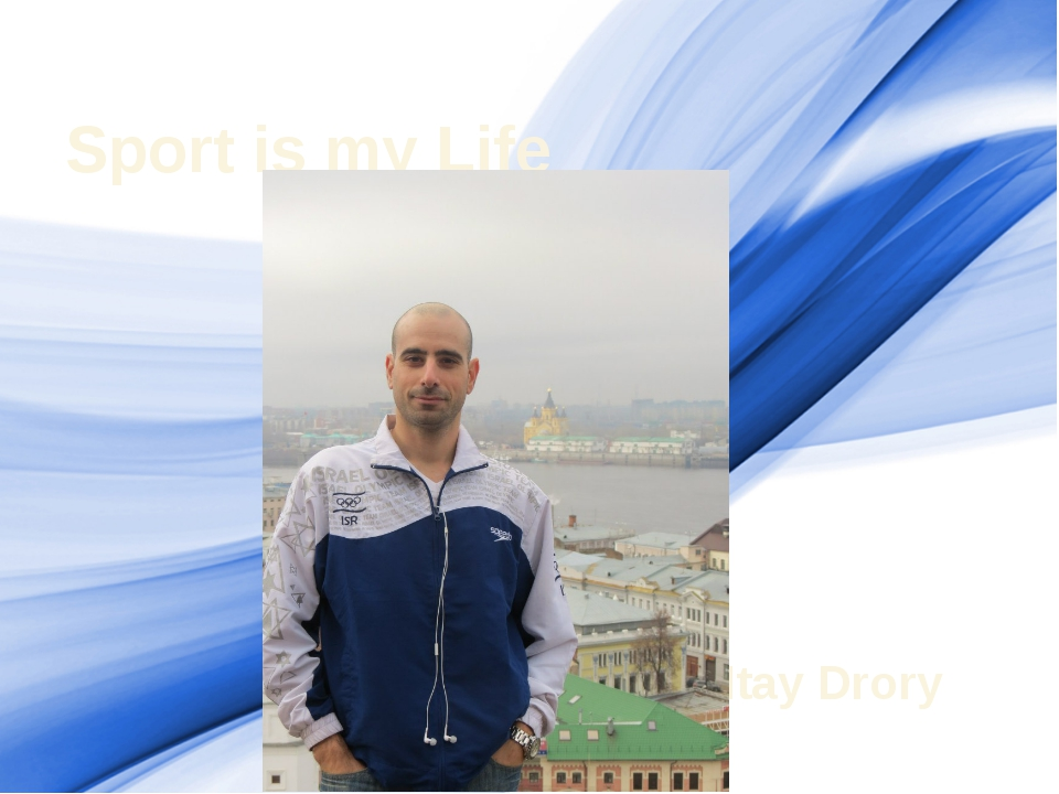 Sport is my Life Itay Drory ProPowerPoint.Ru
